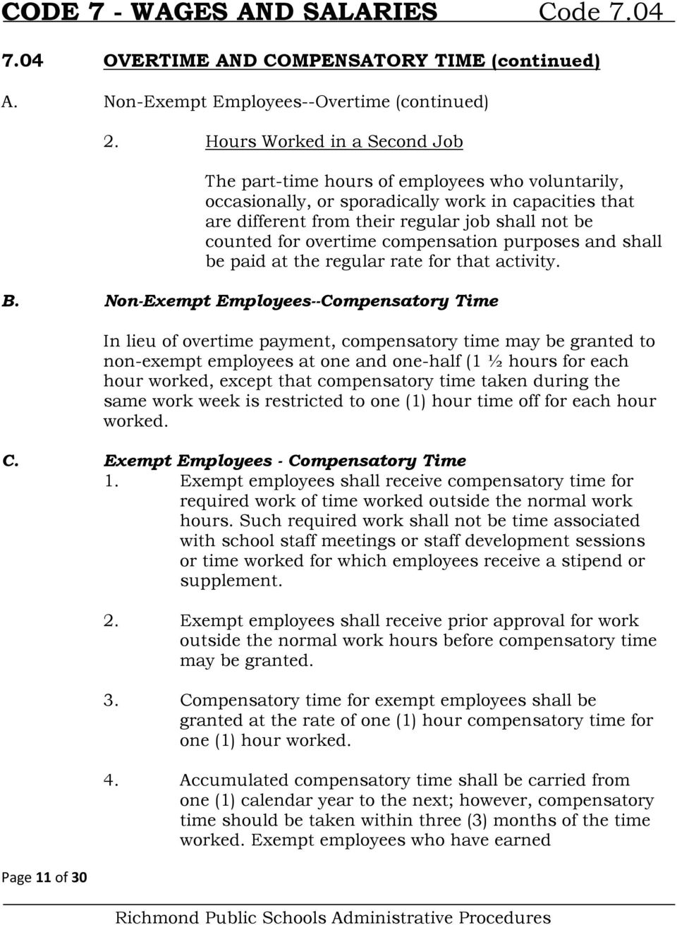 overtime compensation purposes and shall be paid at the regular rate for that activity. B.