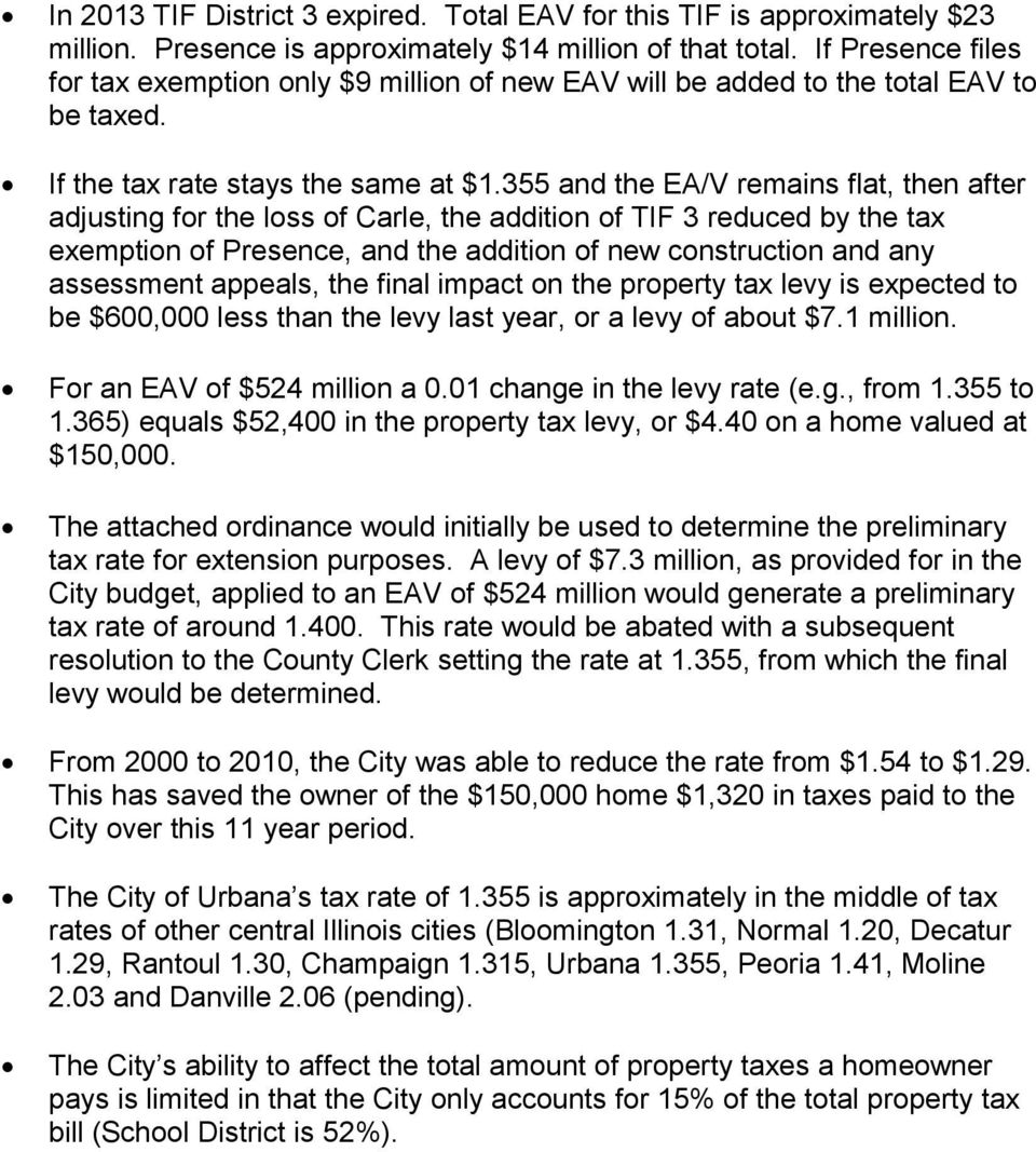 355 and the EA/V remains flat, then after adjusting for the loss of Carle, the addition of TIF 3 reduced by the tax exemption of Presence, and the addition of new construction and any assessment