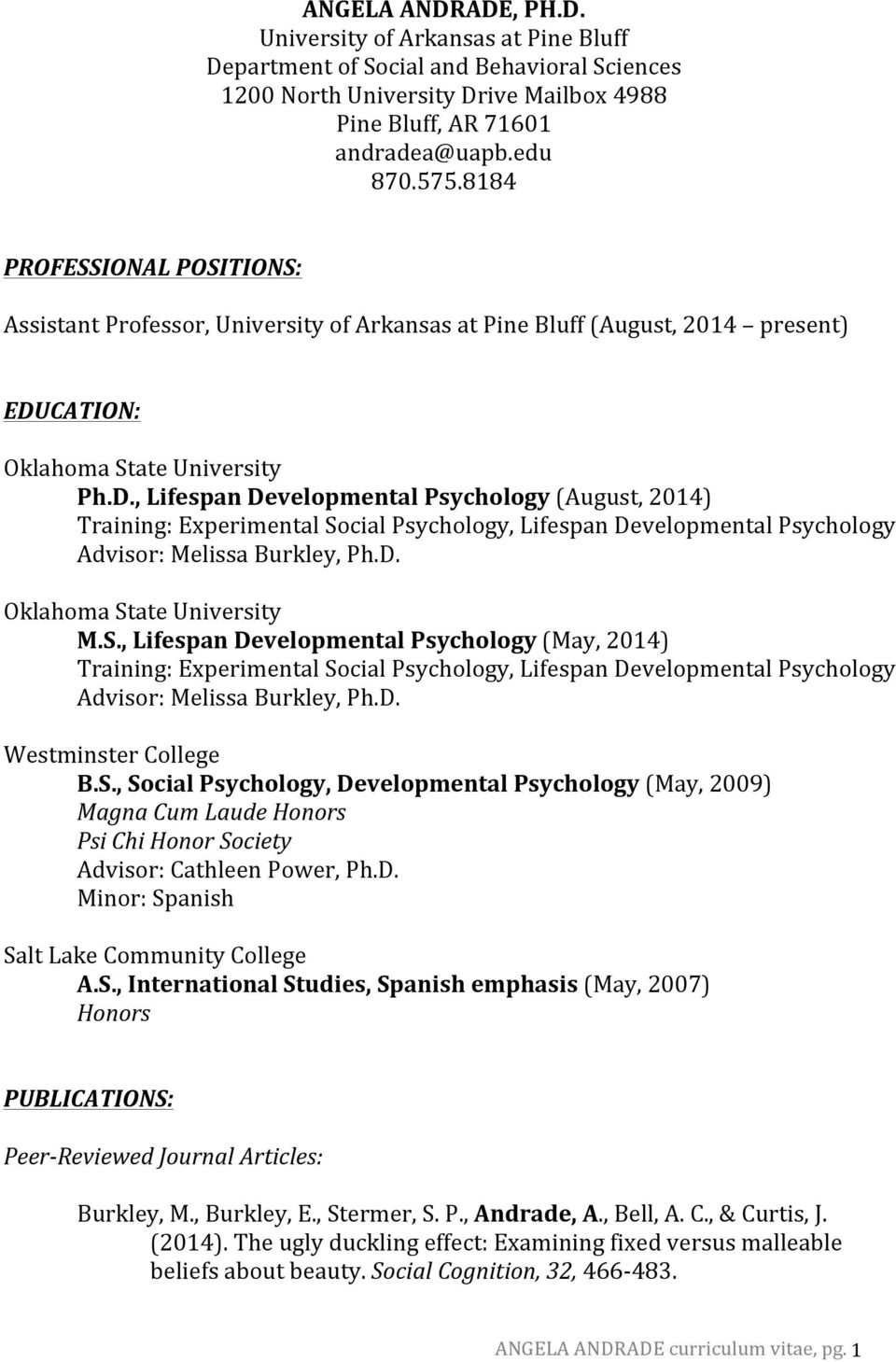 CATION: Ph.D., Lifespan Developmental Psychology (August, 2014) Training: Experimental So