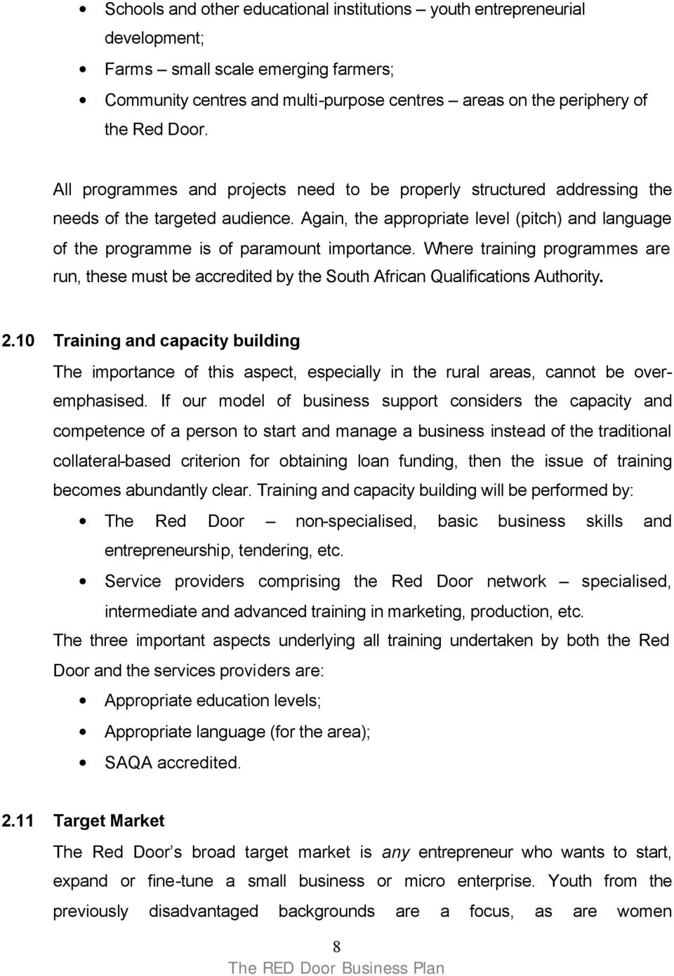 Where training programmes are run, these must be accredited by the South African Qualifications Authority. 2.