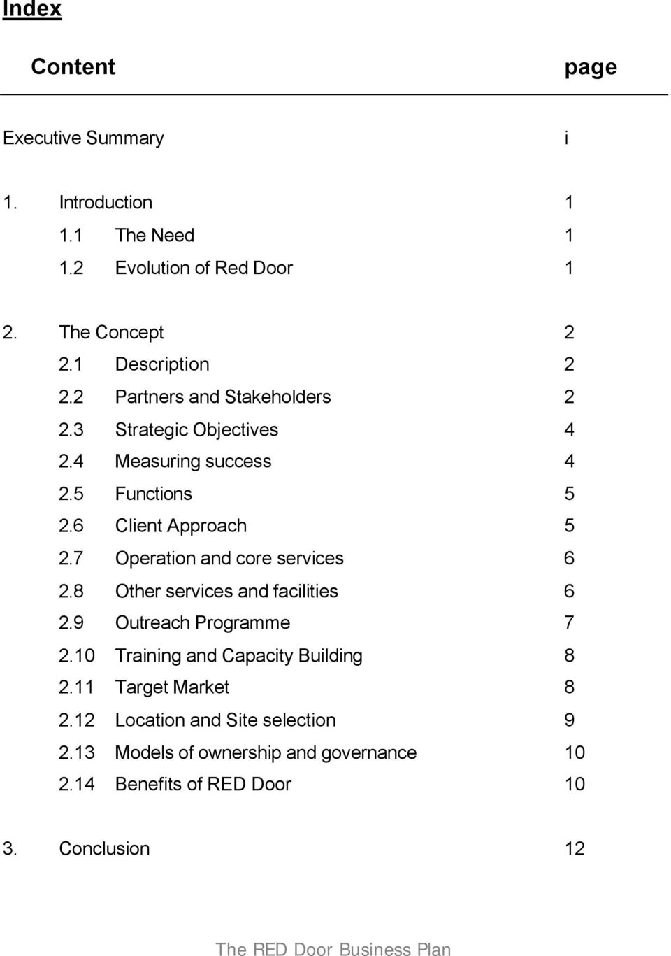 6 Client Approach 5 2.7 Operation and core services 6 2.8 Other services and facilities 6 2.9 Outreach Programme 7 2.