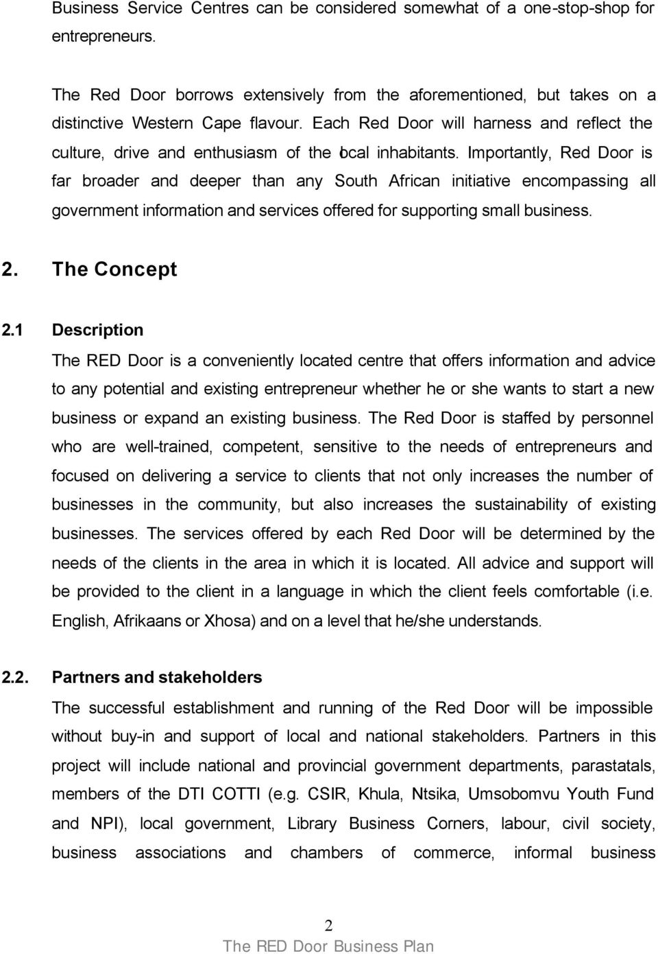 Importantly, Red Door is far broader and deeper than any South African initiative encompassing all government information and services offered for supporting small business. 2. The Concept 2.