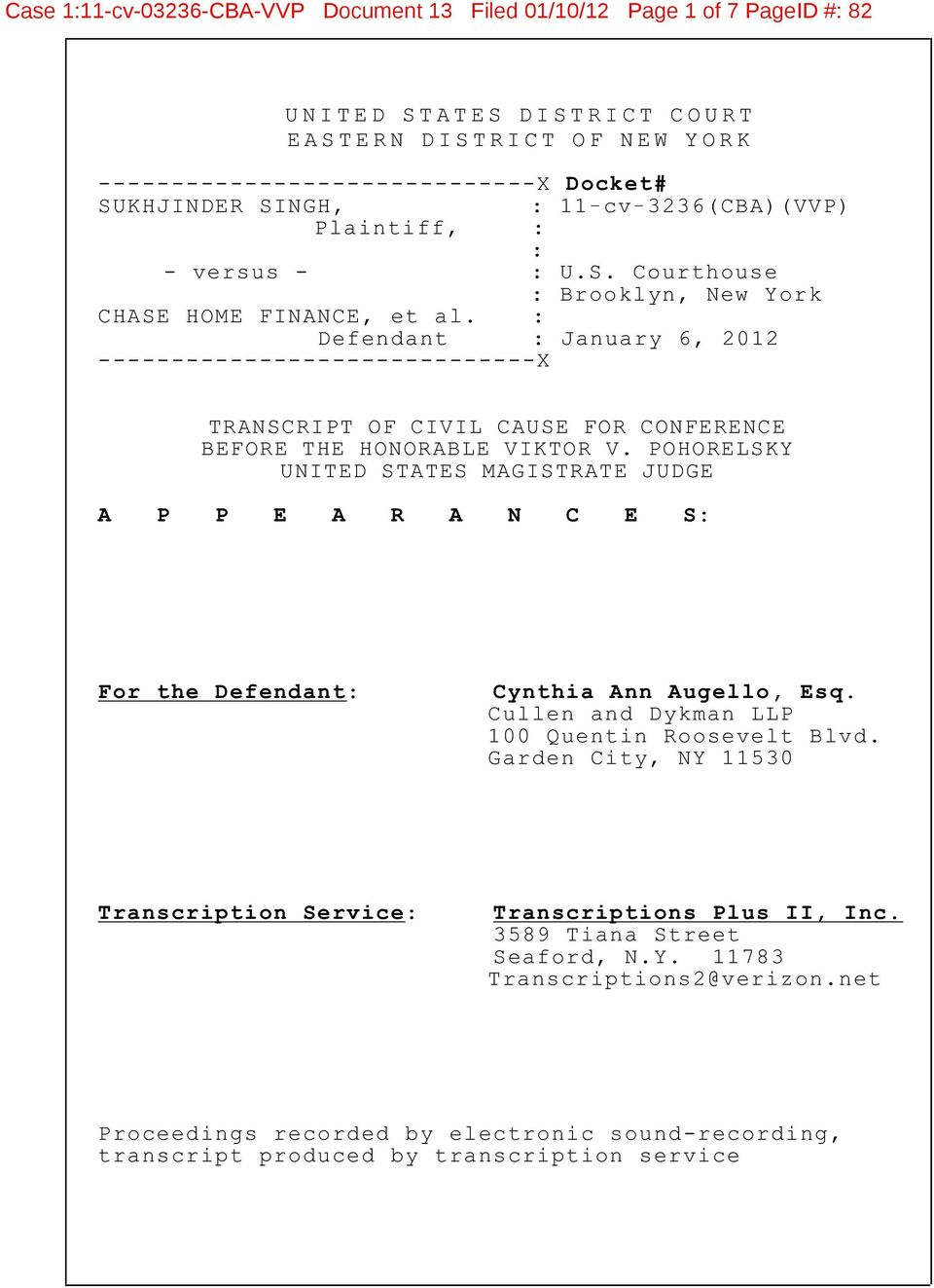 : Defendant : January 6, 2012 ------------------------------X TRANSCRIPT OF CIVIL CAUSE FOR CONFERENCE BEFORE THE HONORABLE VIKTOR V.