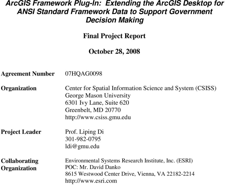 and System (CSISS) George Mason University 6301 Ivy Lane, Suite 620 Greenbelt, MD 20770 http://www.csiss.gmu.edu Prof.