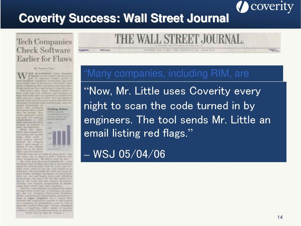 Little uses Coverity every and test their security as software is built, not night