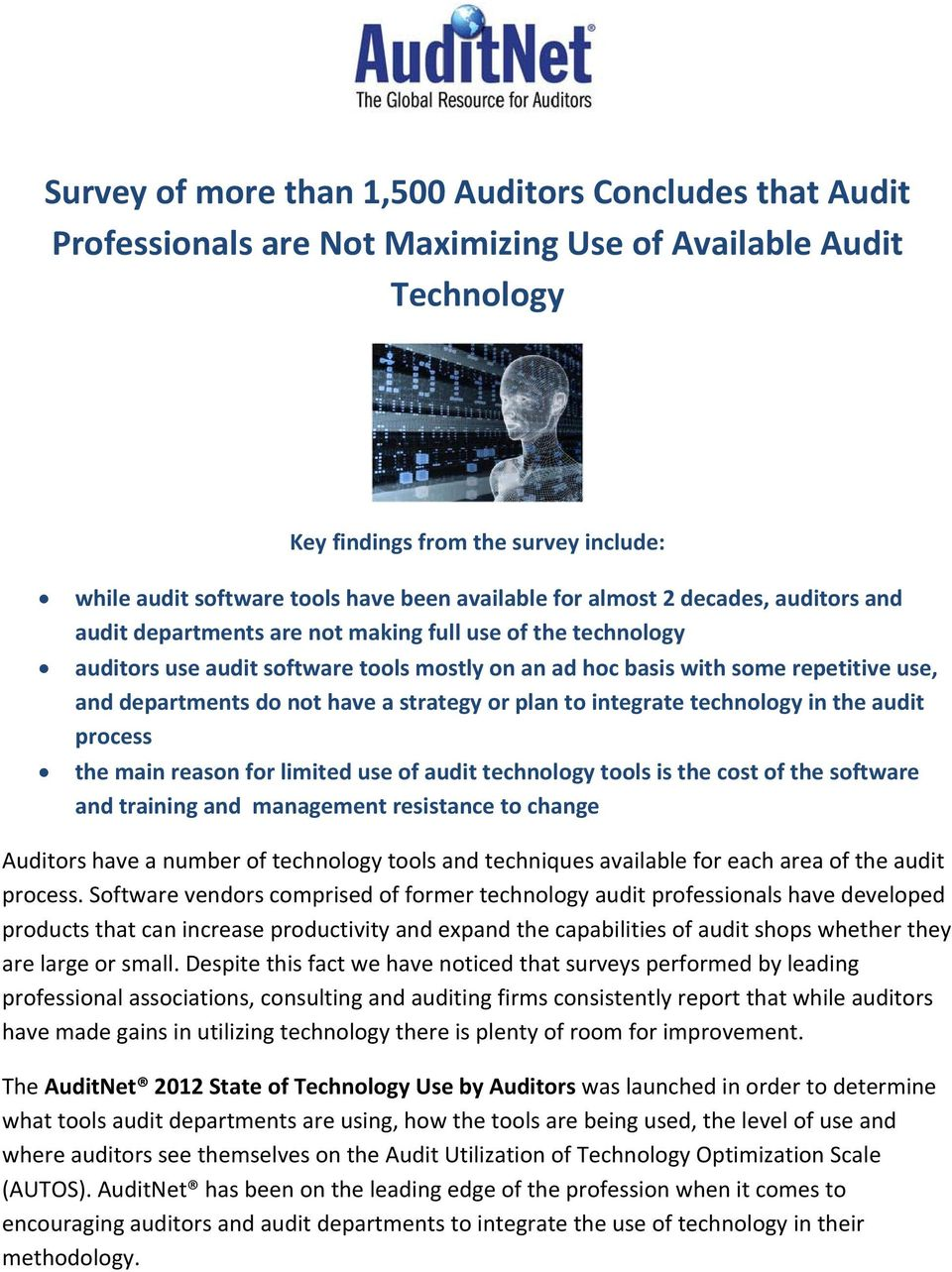 departments do not have a strategy or plan to integrate technology in the audit process the main reason for limited use of audit technology tools is the cost of the software and training and