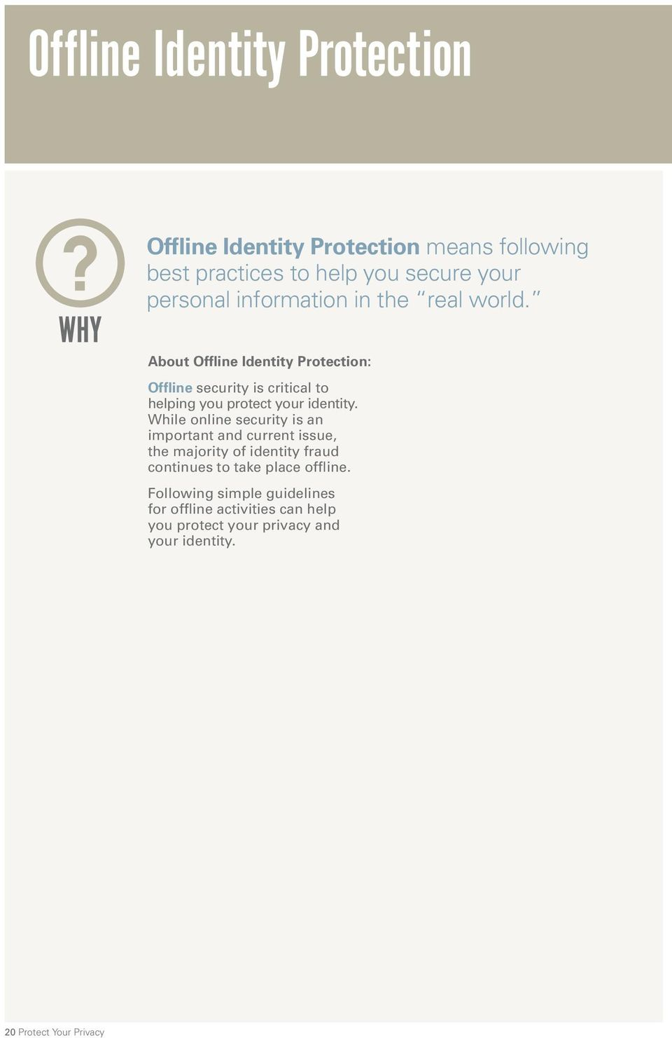 About Offline Identity Protection: Offline security is critical to helping you protect your identity.