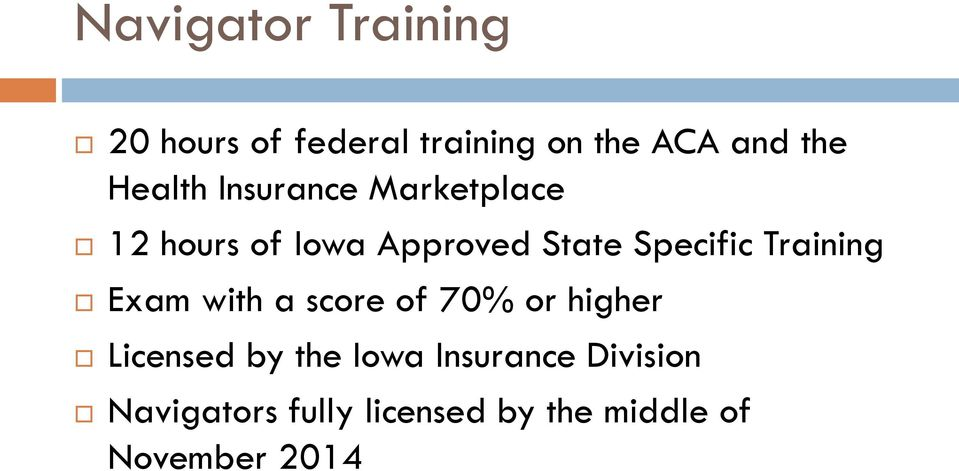 Training Exam with a score of 70% or higher Licensed by the Iowa
