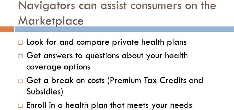 your health coverage options Get a break on costs (Premium Tax