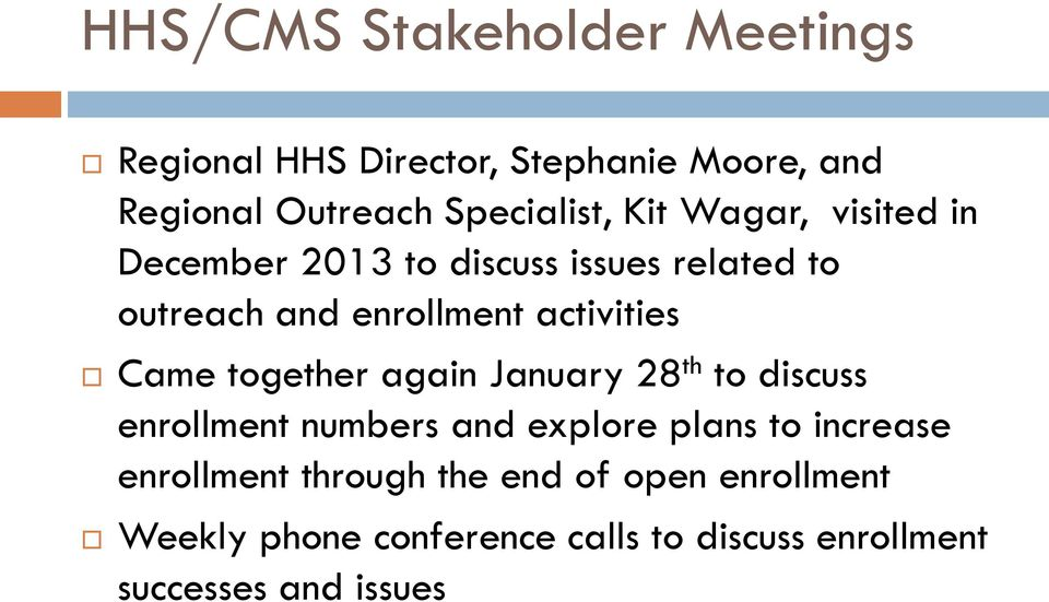 Came together again January 28 th to discuss enrollment numbers and explore plans to increase