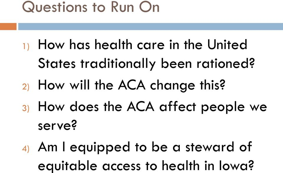 2) How will the ACA change this?