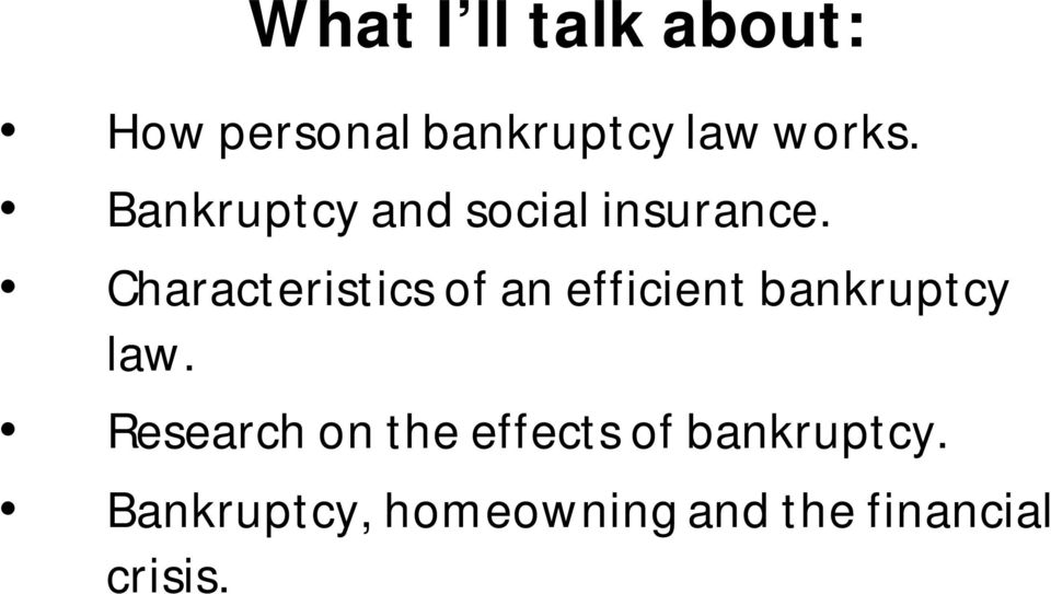 Characteristics of an efficient bankruptcy law.