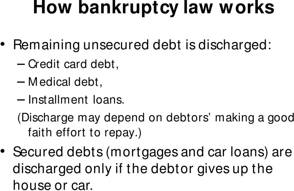 (Discharge may depend on debtors making a good faith effort to repay.
