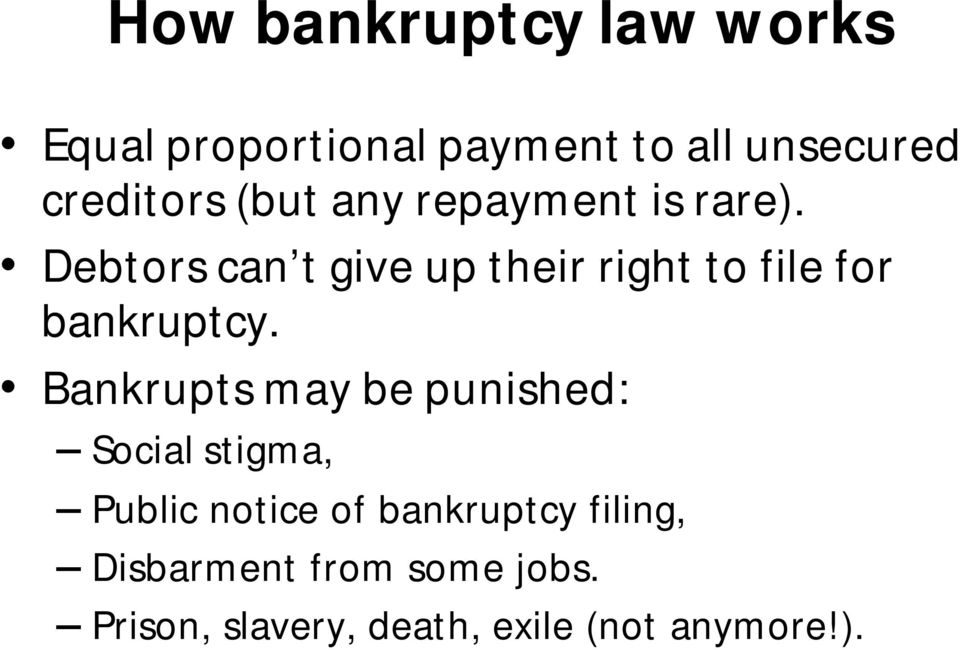 Debtors can t give up their right to file for bankruptcy.
