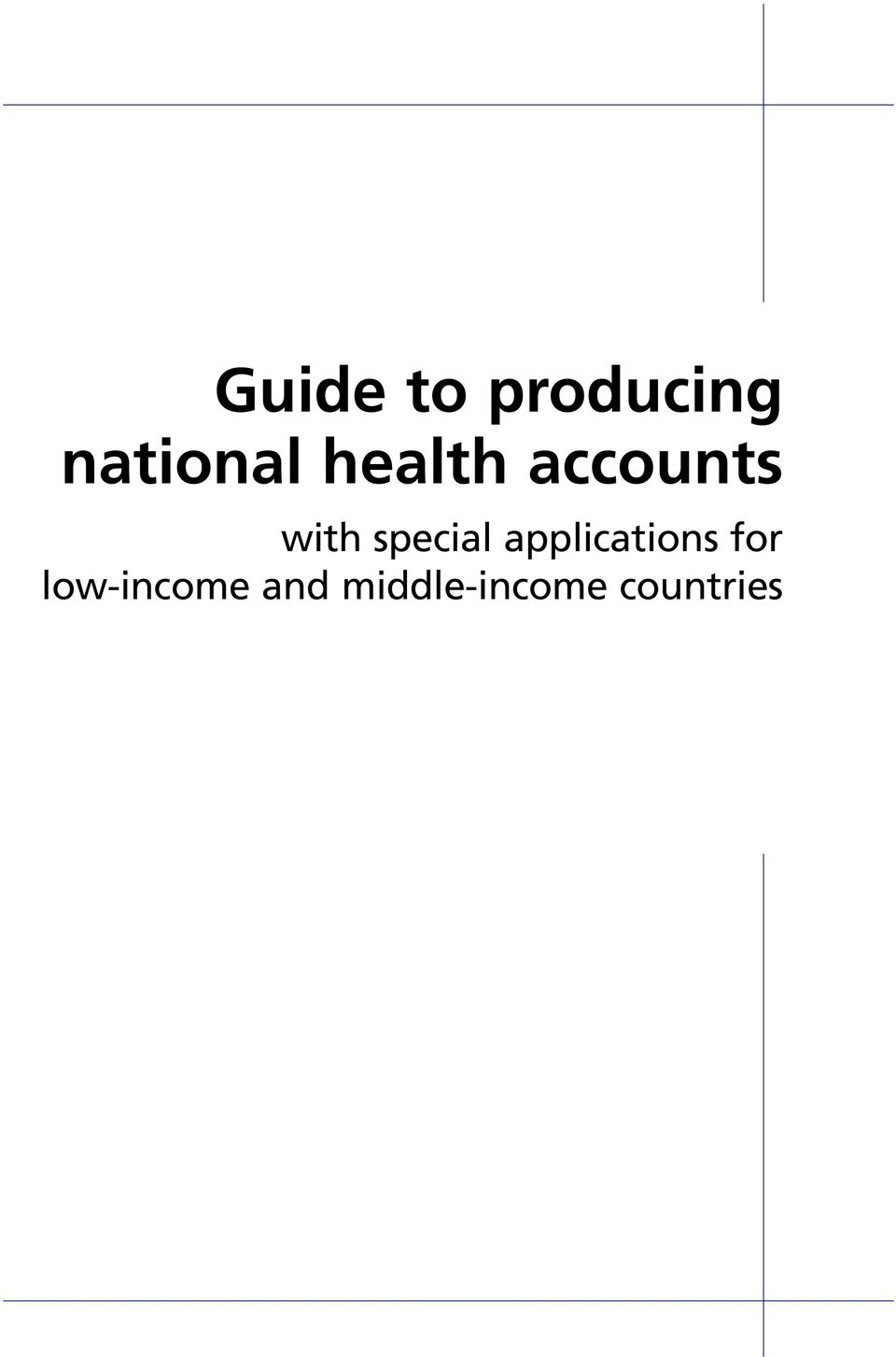 guide to producing national health accounts world health organization