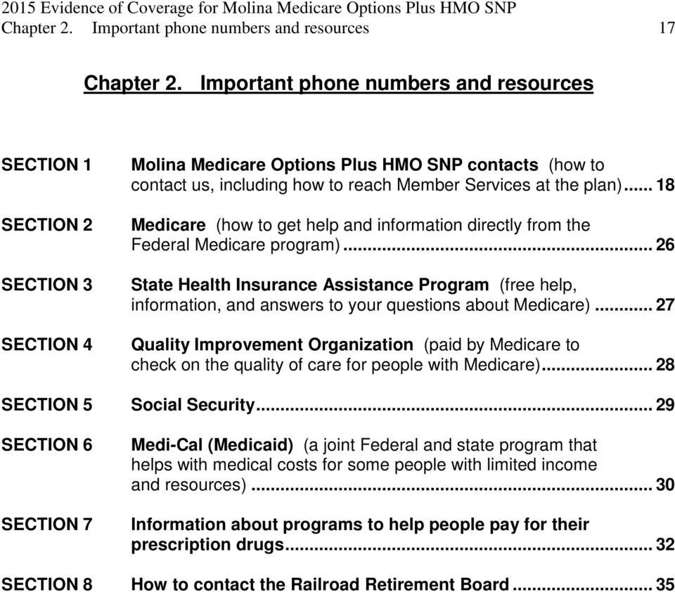 to reach Member Services at the plan)... 18 Medicare (how to get help and information directly from the Federal Medicare program).