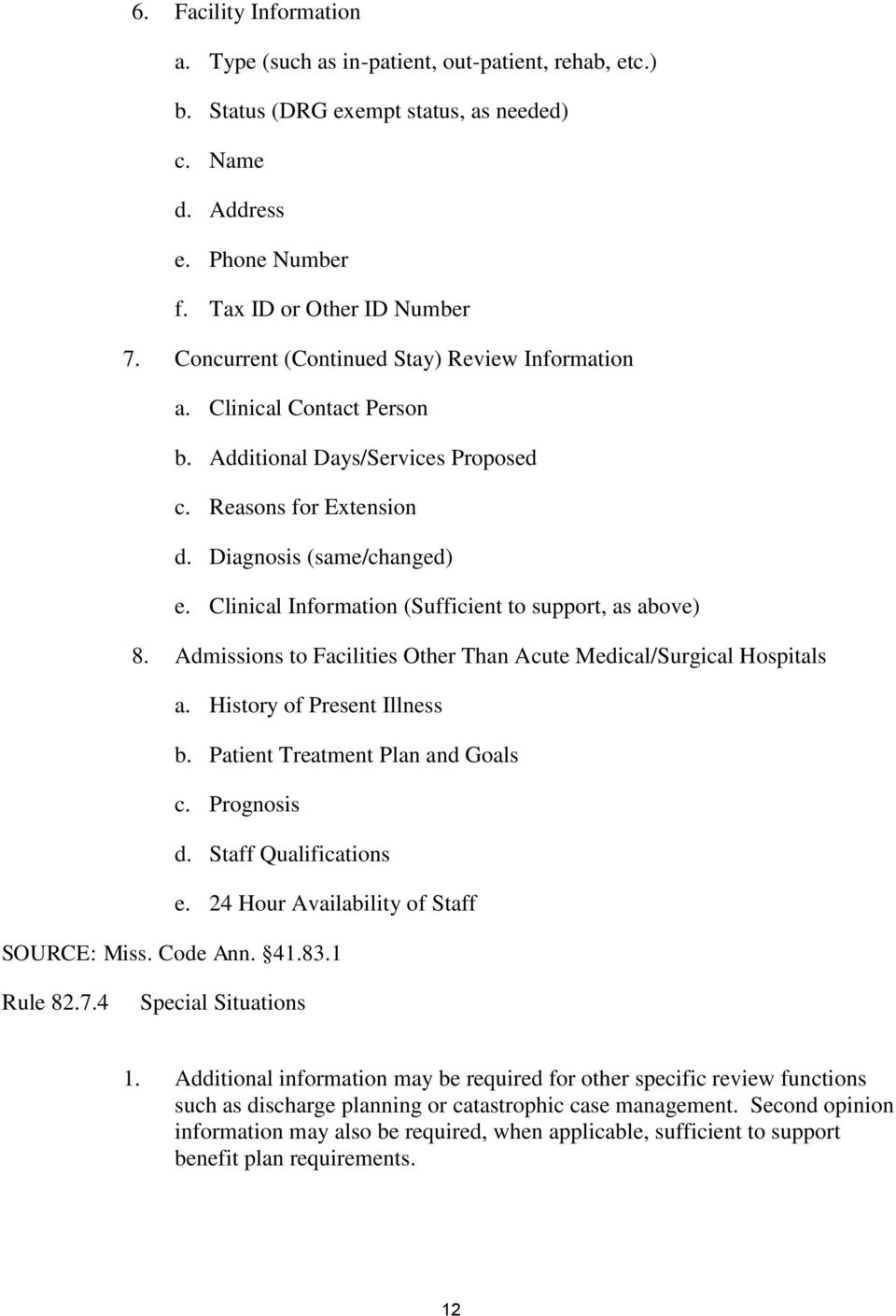Clinical Information (Sufficient to support, as above) 8. Admissions to Facilities Other Than Acute Medical/Surgical Hospitals a. History of Present Illness b. Patient Treatment Plan and Goals c.