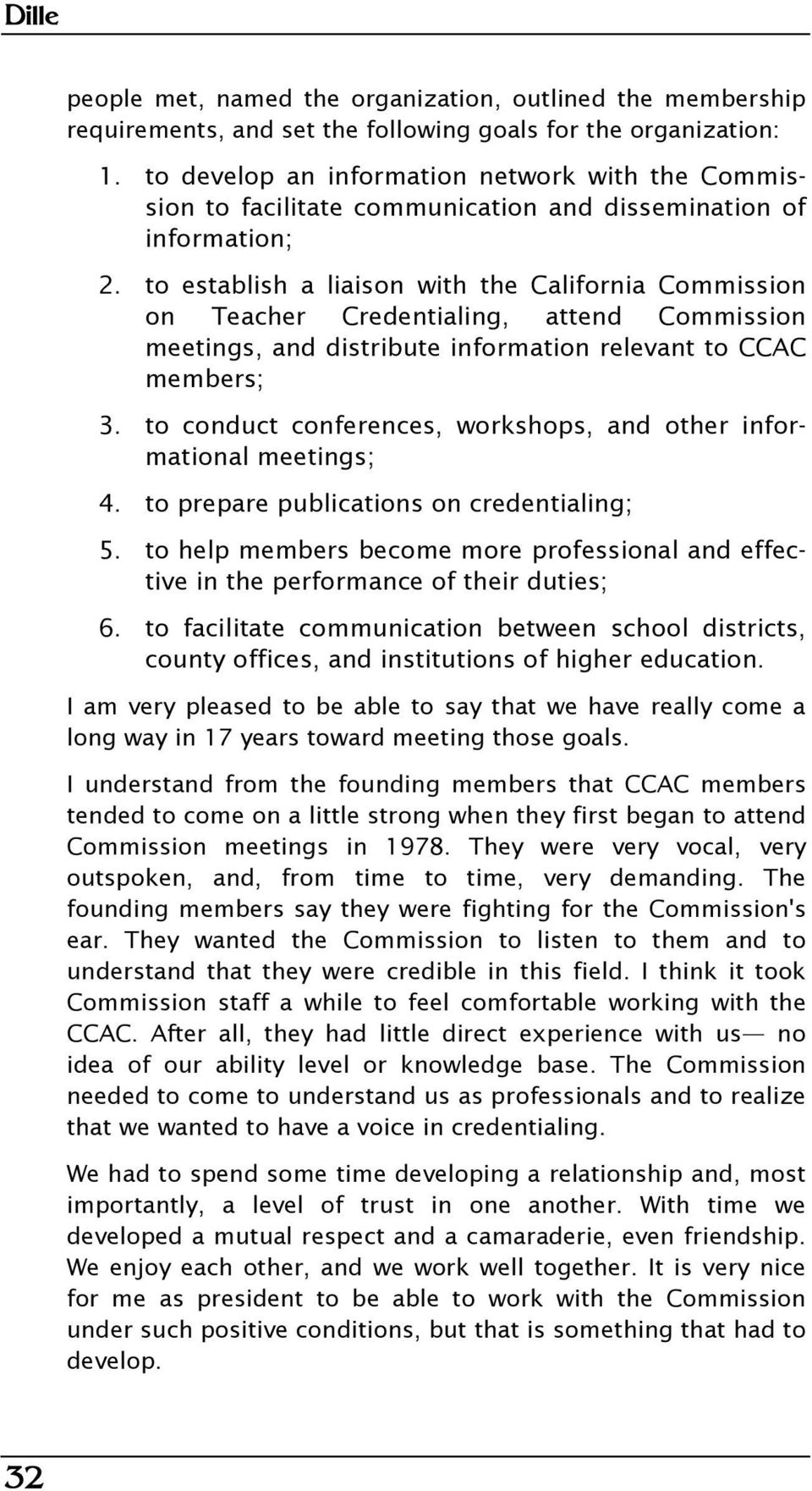 to establish a liaison with the California Commission on Teacher Credentialing, attend Commission meetings, and distribute information relevant to CCAC members; 3.