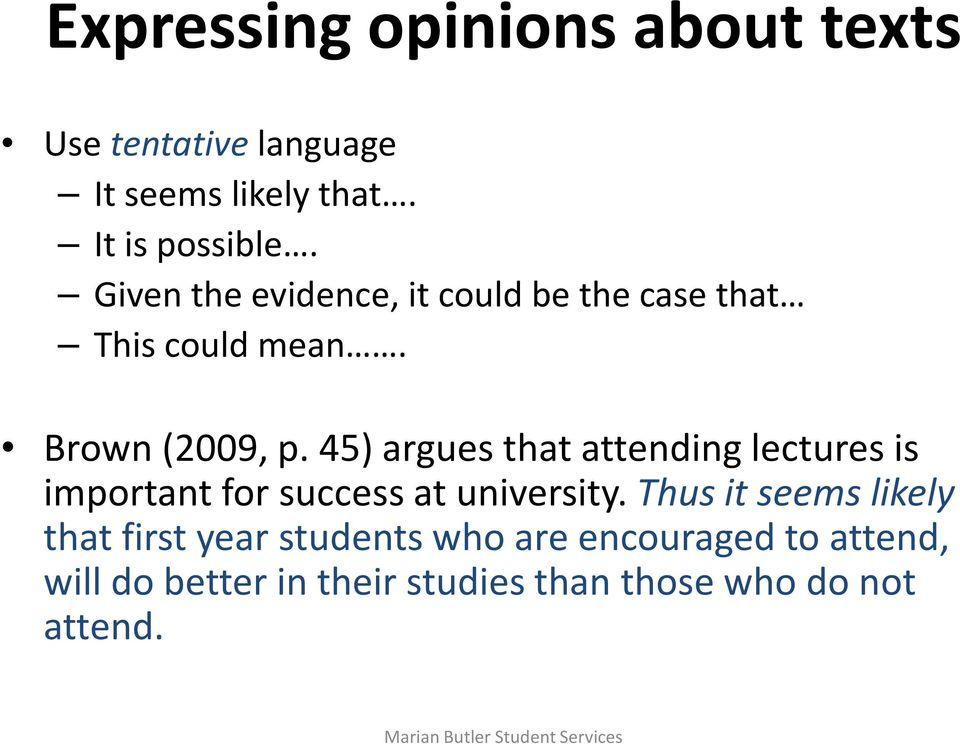 45) argues that attending lectures is important for success at university.