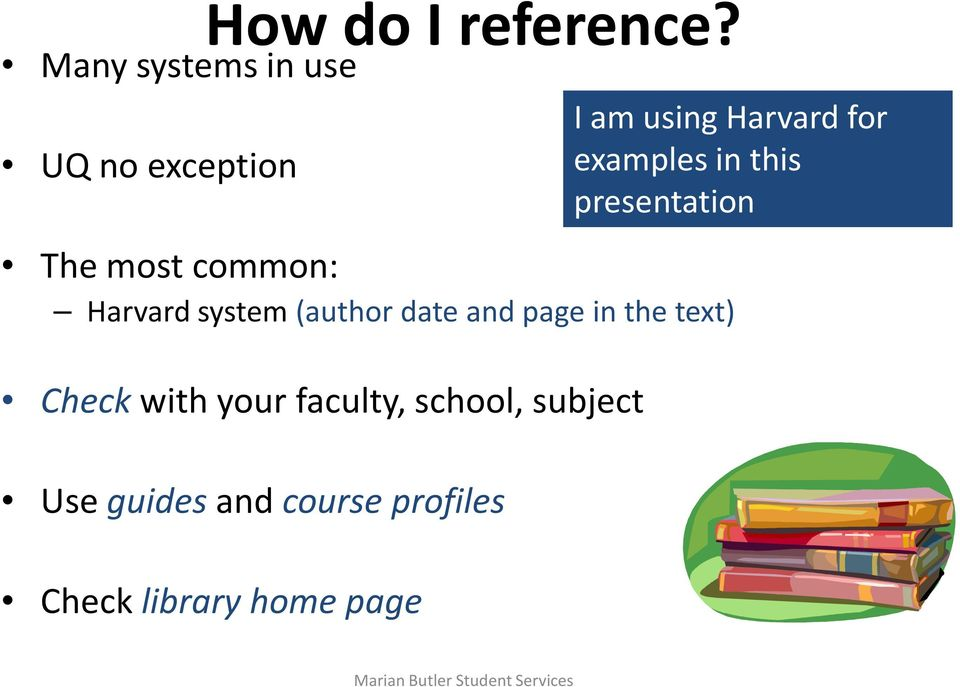 Harvard for examples in this presentation Harvard system (author