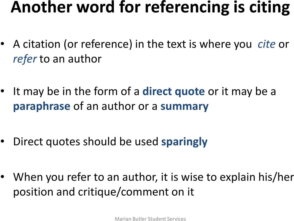 be a paraphraseof an author or a summary Direct quotes should be used sparingly When