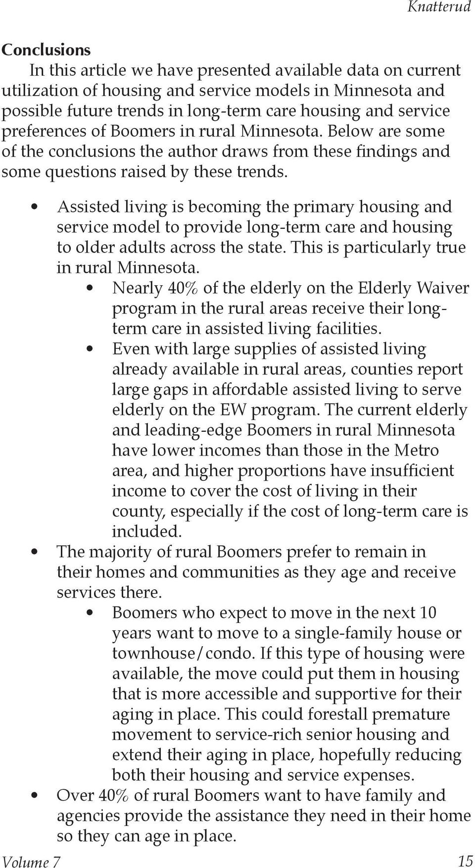 Assisted living is becoming the primary housing and service model to provide long-term care and housing to older adults across the state. This is particularly true in rural Minnesota.