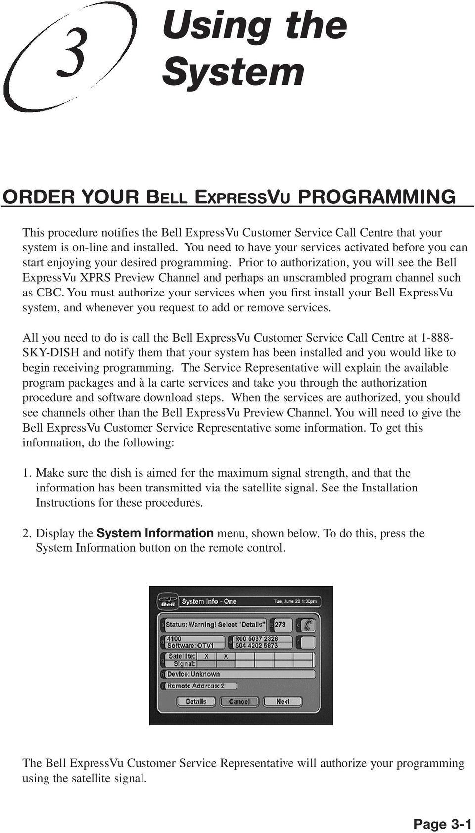 Prior to authorization, you will see the Bell ExpressVu XPRS Preview Channel and perhaps an unscrambled program channel such as CBC.