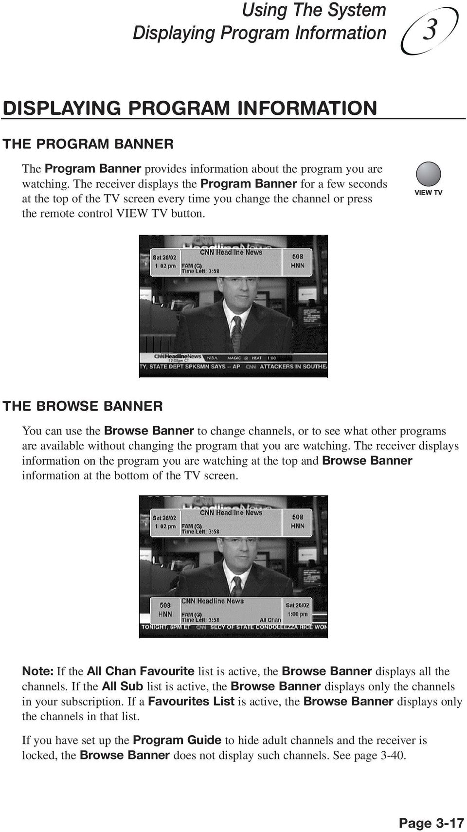 THE BROWSE BANNER You can use the Browse Banner to change channels, or to see what other programs are available without changing the program that you are watching.