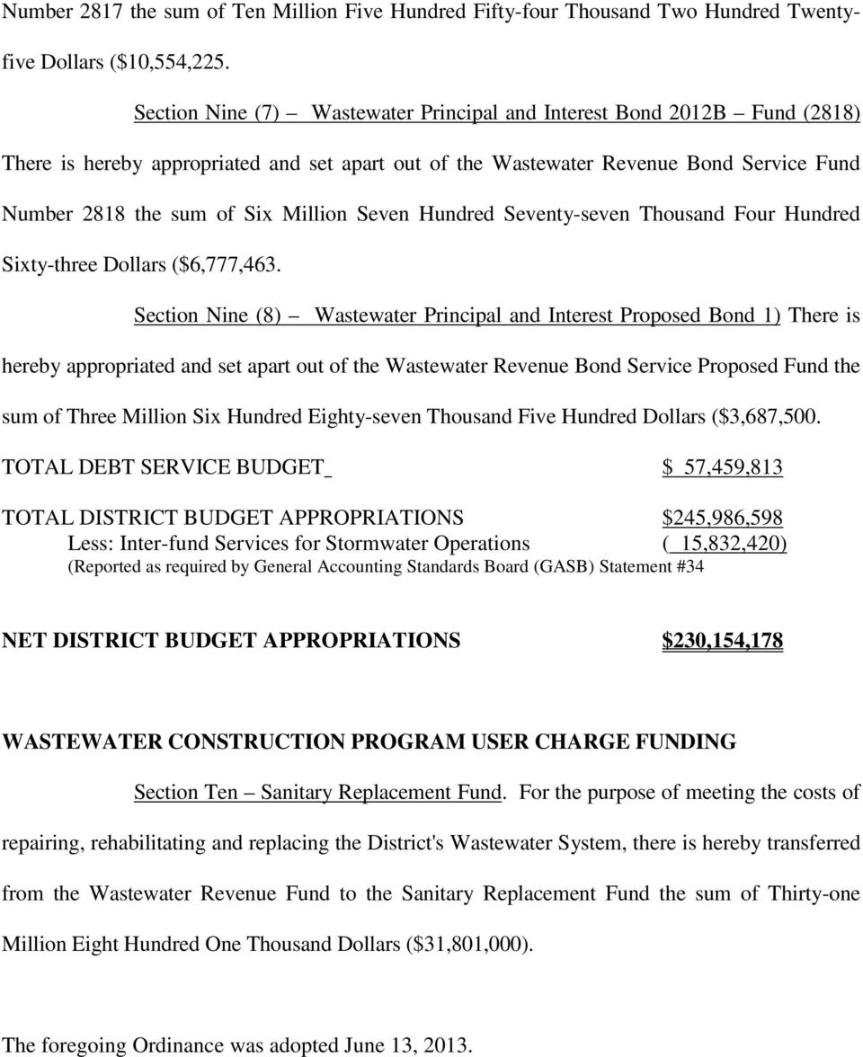 Section Nine (8) Wastewater Principal and Interest Proposed Bond 1) There is hereby appropriated and set apart out of the Wastewater Revenue Bond Service Proposed Fund the sum of Three Million Six