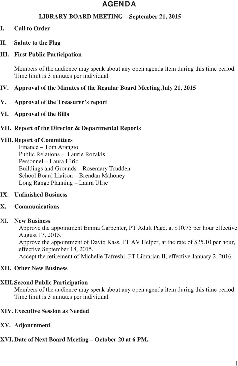 Approval of the Minutes of the Regular Board Meeting July 21, 2015 V. Approval of the Treasurer s report VI. Approval of the Bills VII. Report of the Director & Departmental Reports VIII.