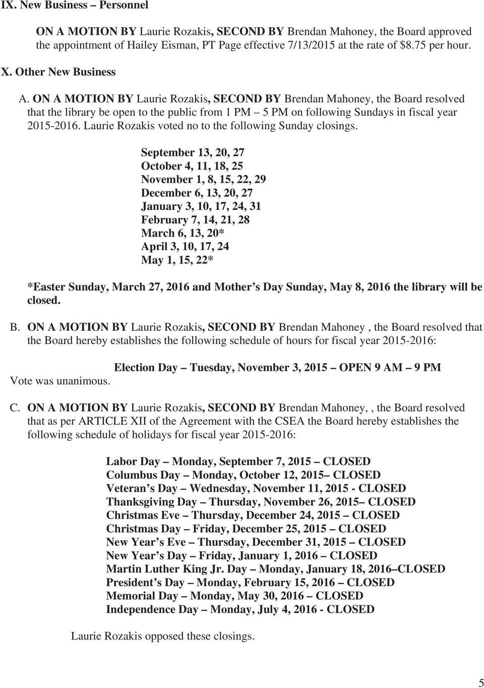 Laurie Rozakis voted no to the following Sunday closings.