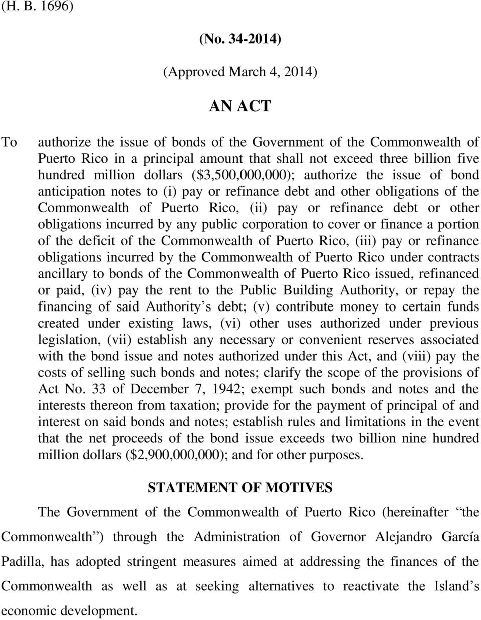 million dollars ($3,500,000,000); authorize the issue of bond anticipation notes to (i) pay or refinance debt and other obligations of the Commonwealth of Puerto Rico, (ii) pay or refinance debt or