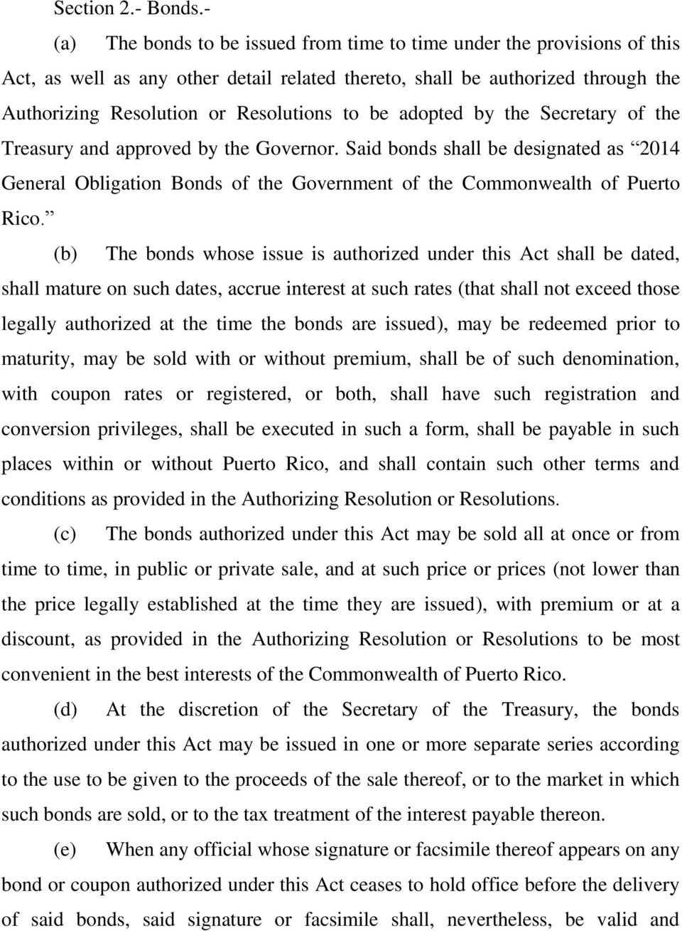 be adopted by the Secretary of the Treasury and approved by the Governor. Said bonds shall be designated as 2014 General Obligation Bonds of the Government of the Commonwealth of Puerto Rico.