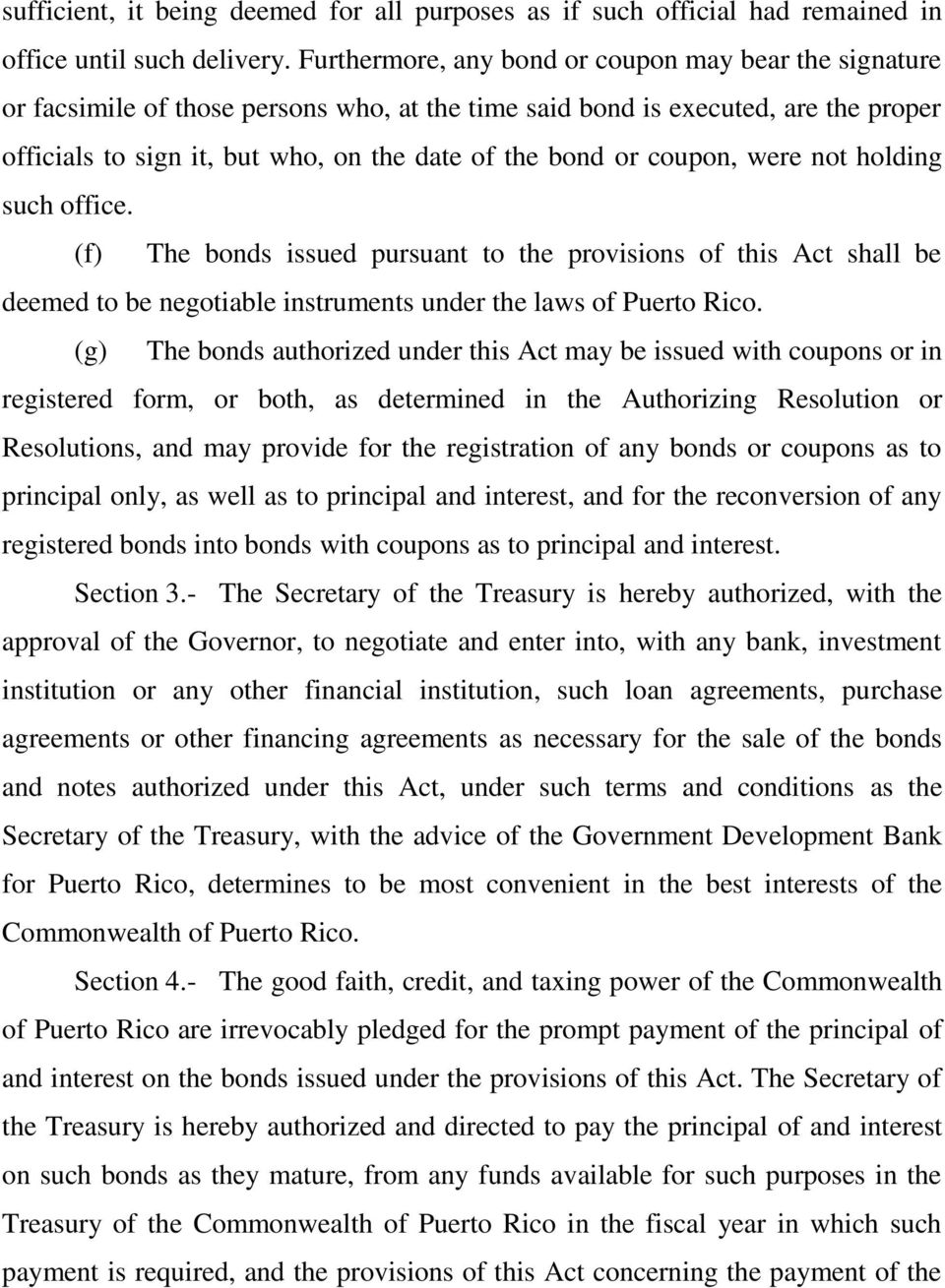 coupon, were not holding such office. (f) The bonds issued pursuant to the provisions of this Act shall be deemed to be negotiable instruments under the laws of Puerto Rico.