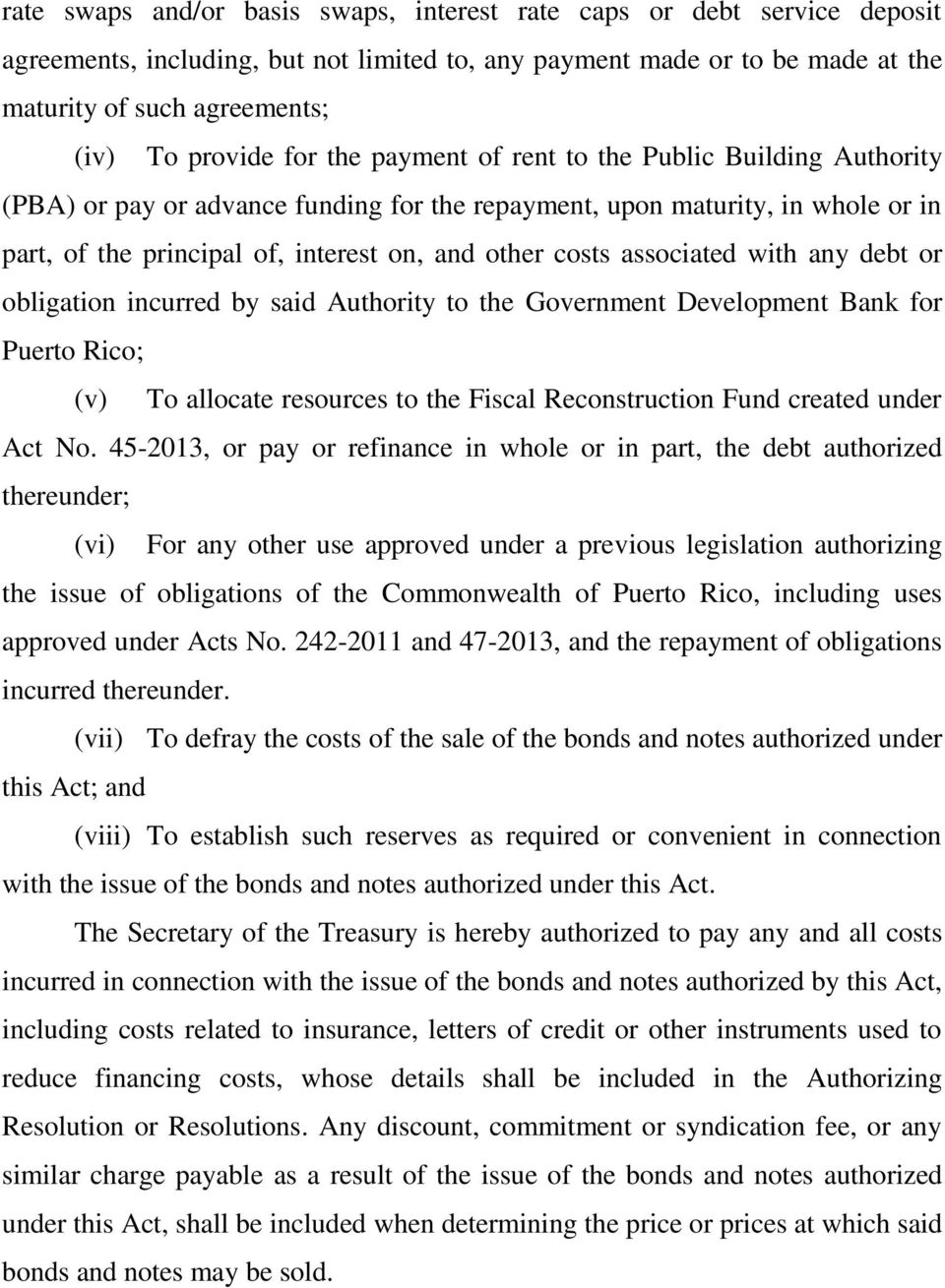 associated with any debt or obligation incurred by said Authority to the Government Development Bank for Puerto Rico; (v) To allocate resources to the Fiscal Reconstruction Fund created under Act No.