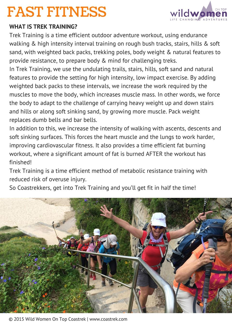 trekking poles, body weight & natural features to provide resistance, to prepare body & mind for challenging treks.