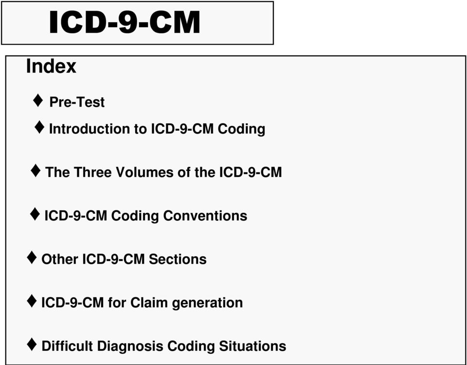 Coding Conventions Other ICD-9-CM Sections ICD-9-CM