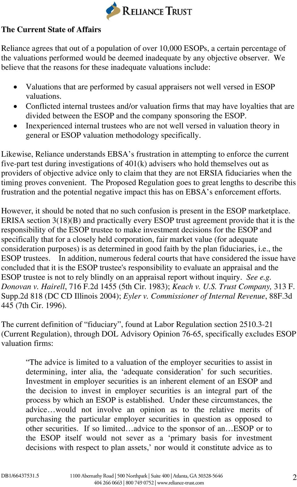 Conflicted internal trustees and/or valuation firms that may have loyalties that are divided between the ESOP and the company sponsoring the ESOP.