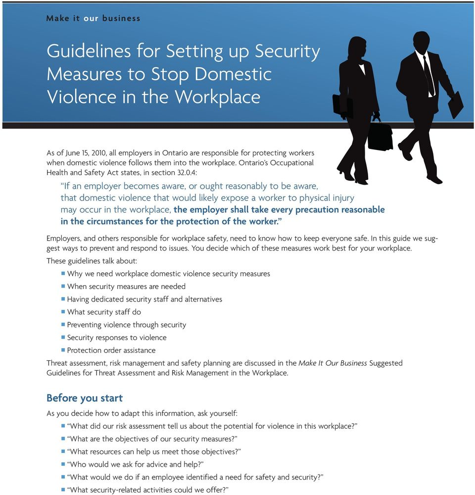 4: If an employer becomes aware, or ought reasonably to be aware, that domestic violence that would likely expose a worker to physical injury may occur in the workplace, the employer shall take every