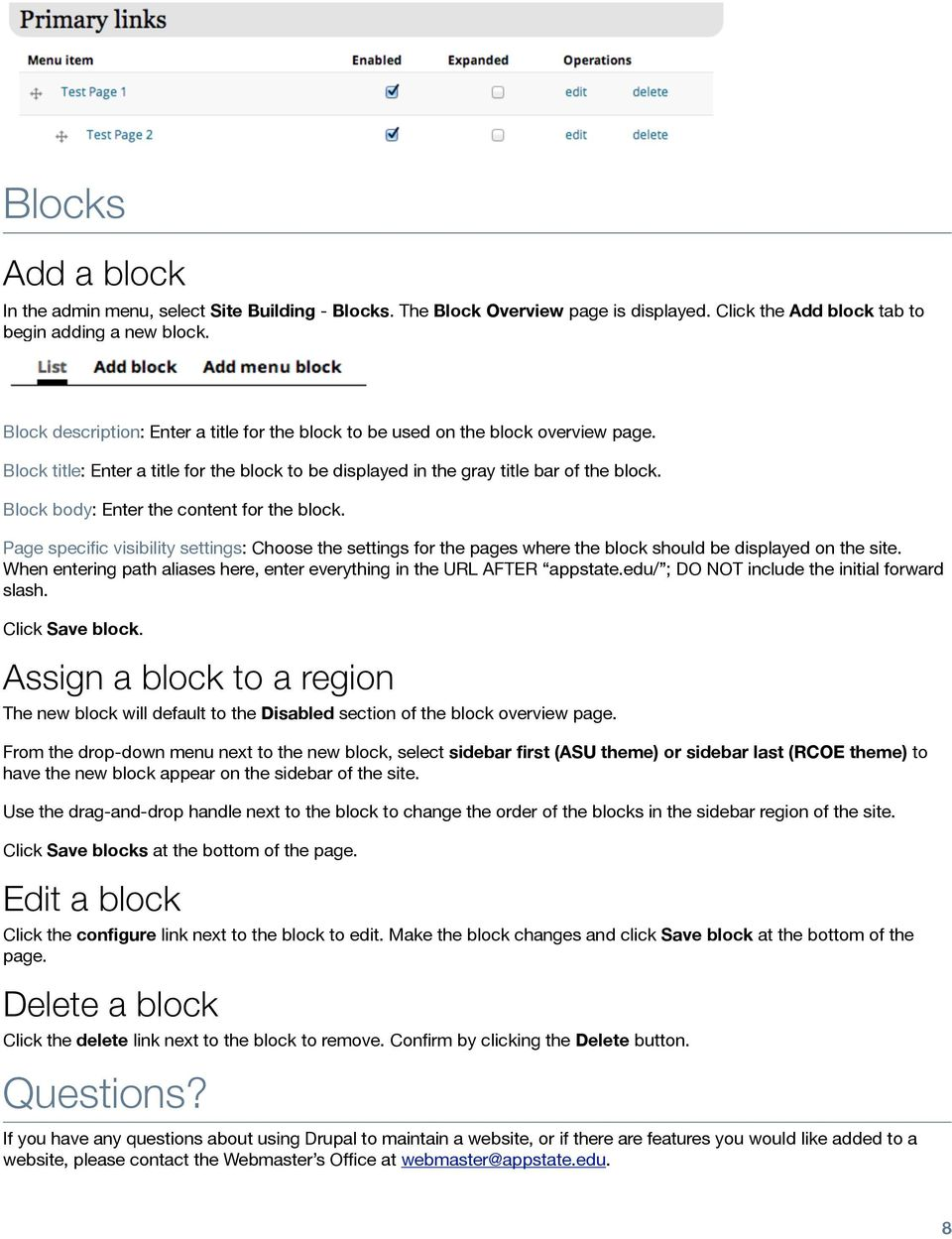 Block body: Enter the content for the block. Page specific visibility settings: Choose the settings for the pages where the block should be displayed on the site.