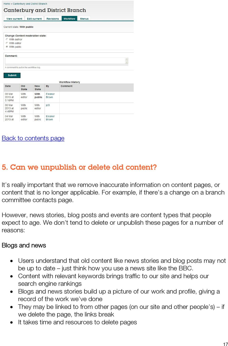 We don t tend to delete or unpublish these pages for a number of reasons: Blogs and news Users understand that old content like news stories and blog posts may not be up to date just think how you