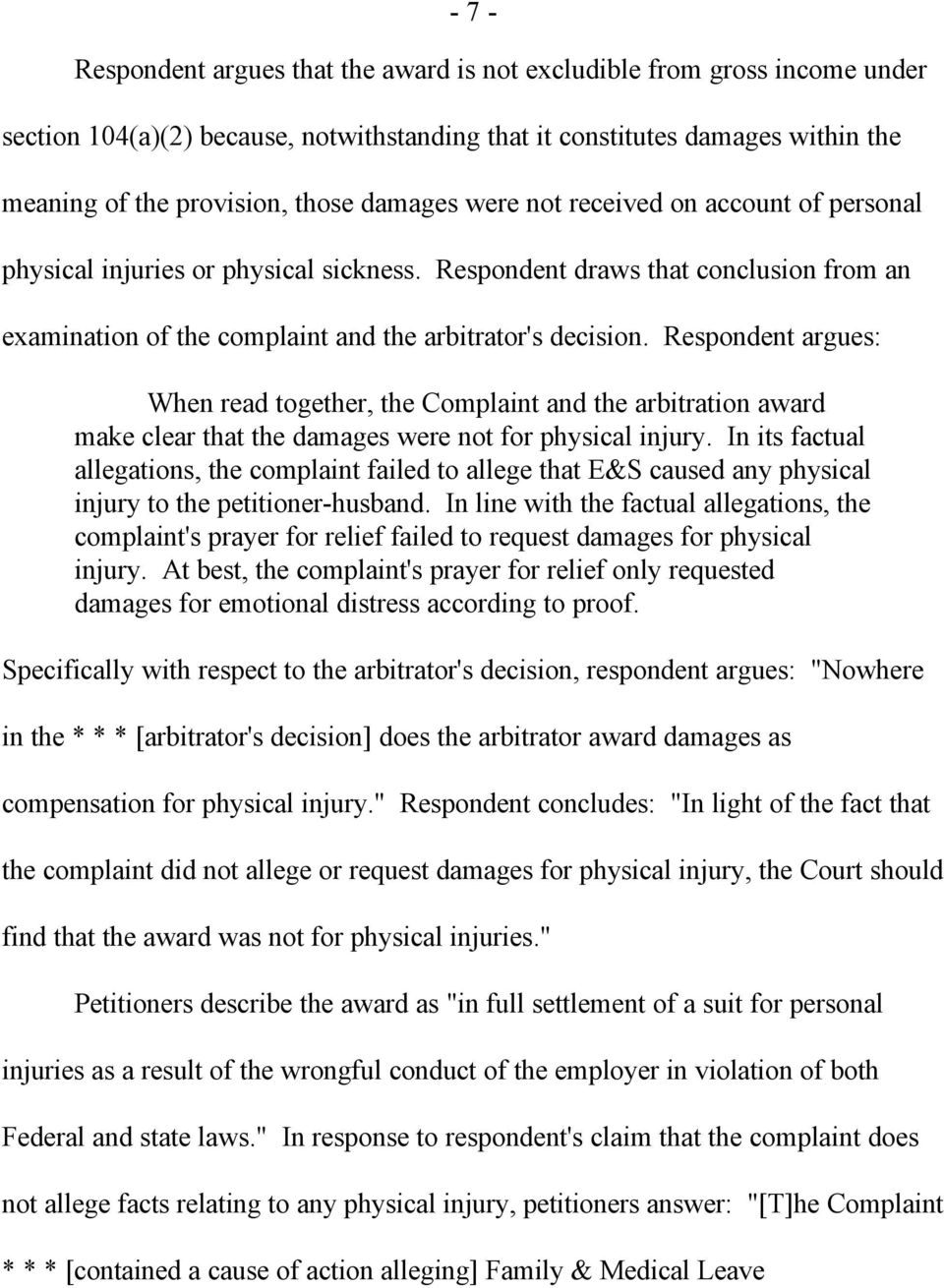 Respondent argues: When read together, the Complaint and the arbitration award make clear that the damages were not for physical injury.