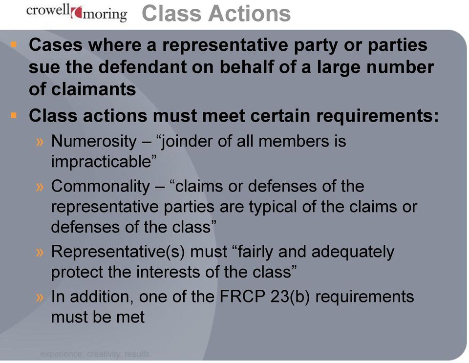 Commonality claims or defenses of the representative parties are typical of the claims or defenses of the class»