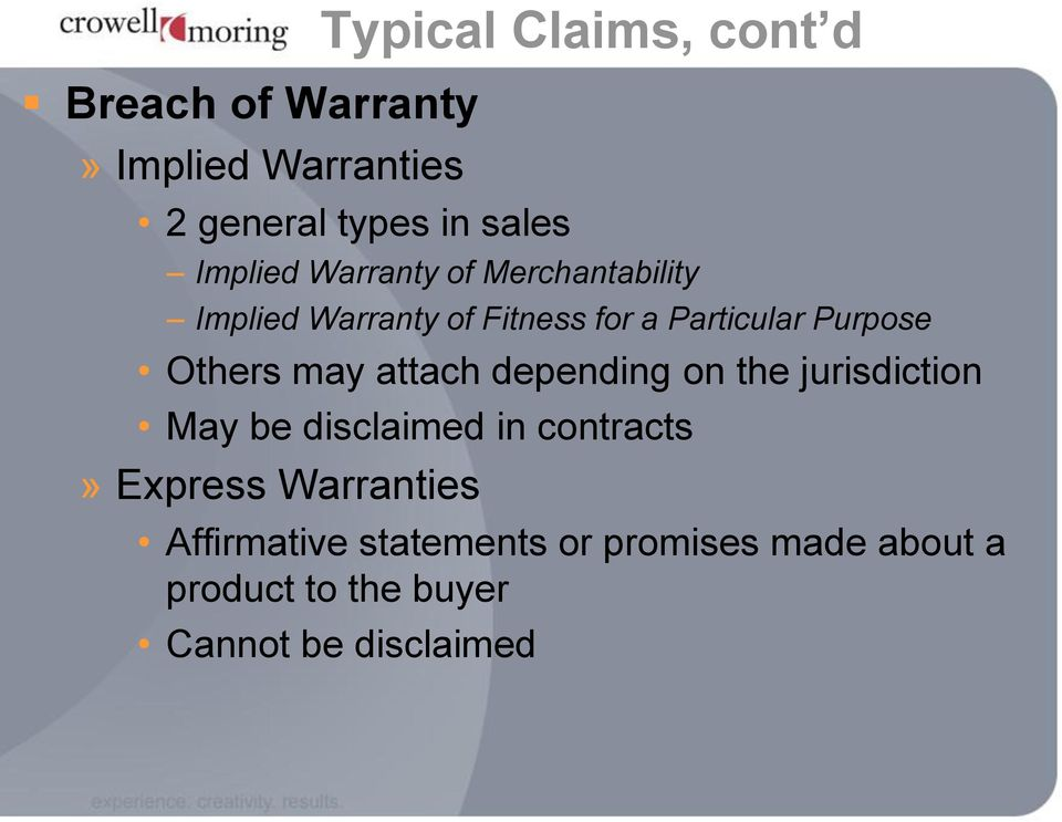 Others may attach depending on the jurisdiction May be disclaimed in contracts» Express
