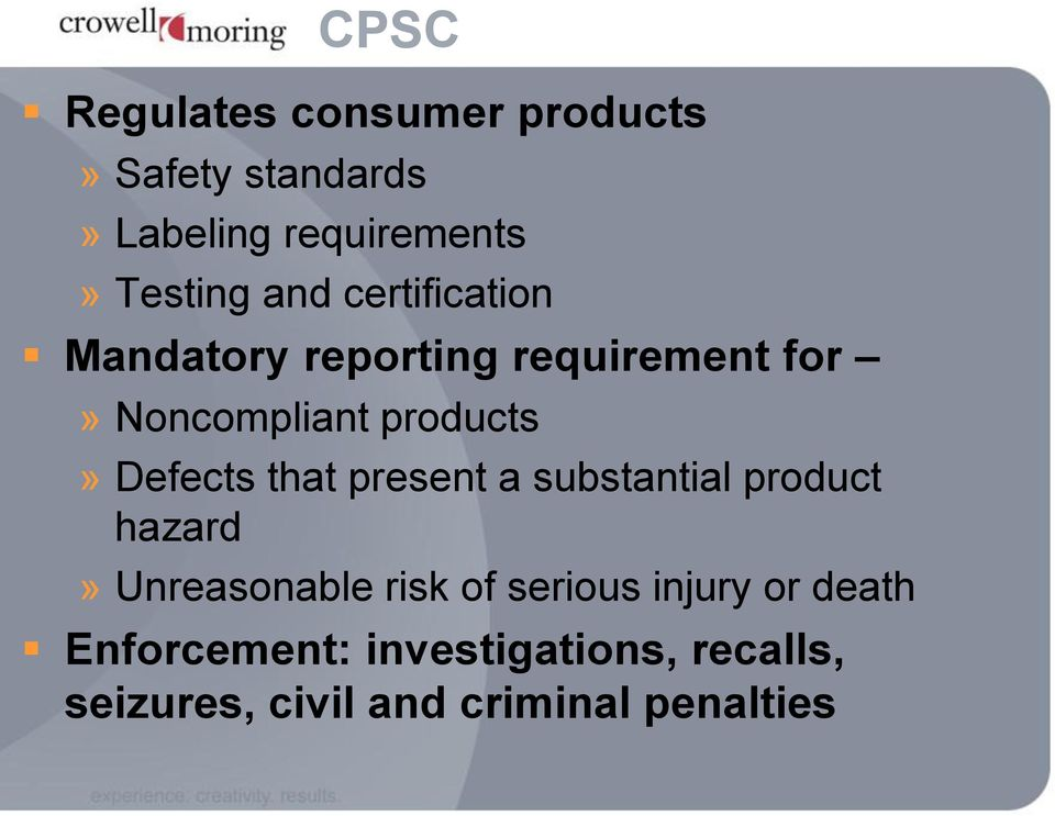 Defects that present a substantial product hazard» Unreasonable risk of serious