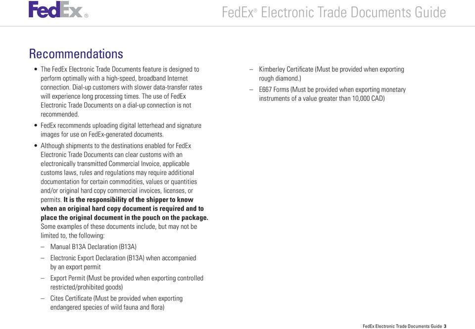FedEx recommends uploading digital letterhead and signature images for use on FedEx-generated documents.