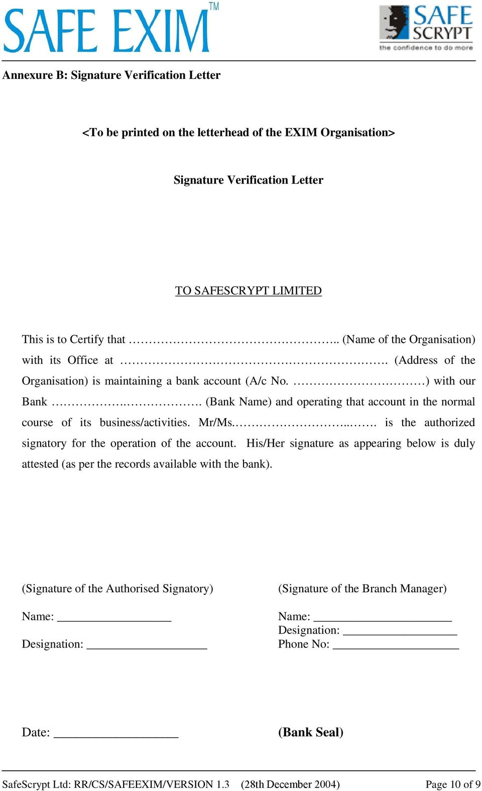 . (Bank Name) and operating that account in the normal course of its business/activities. Mr/Ms.... is the authorized signatory for the operation of the account.
