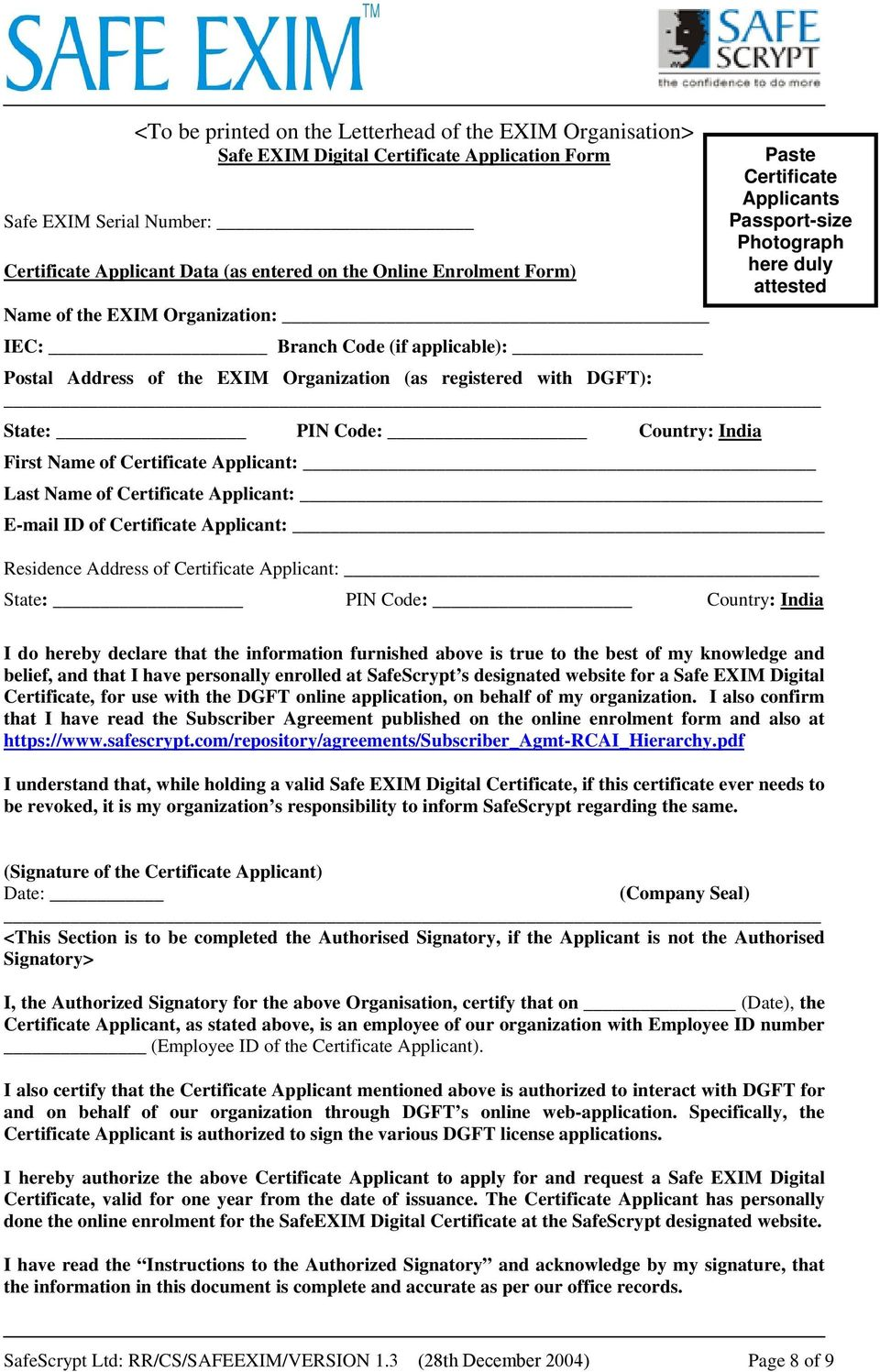 DGFT): State: PIN Code: Country: India First Name of Certificate Applicant: Last Name of Certificate Applicant: E-mail ID of Certificate Applicant: Residence Address of Certificate Applicant: State: