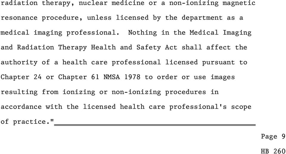 Nothing in the Medical Imaging and Radiation Therapy Health and Safety Act shall affect the authority of a health care