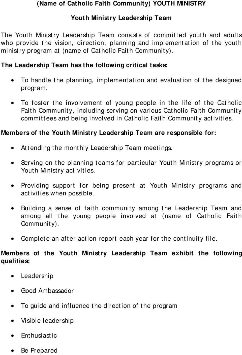 To foster the involvement of young people in the life of the Catholic Faith Community, including serving on various Catholic Faith Community committees and being involved in Catholic Faith Community
